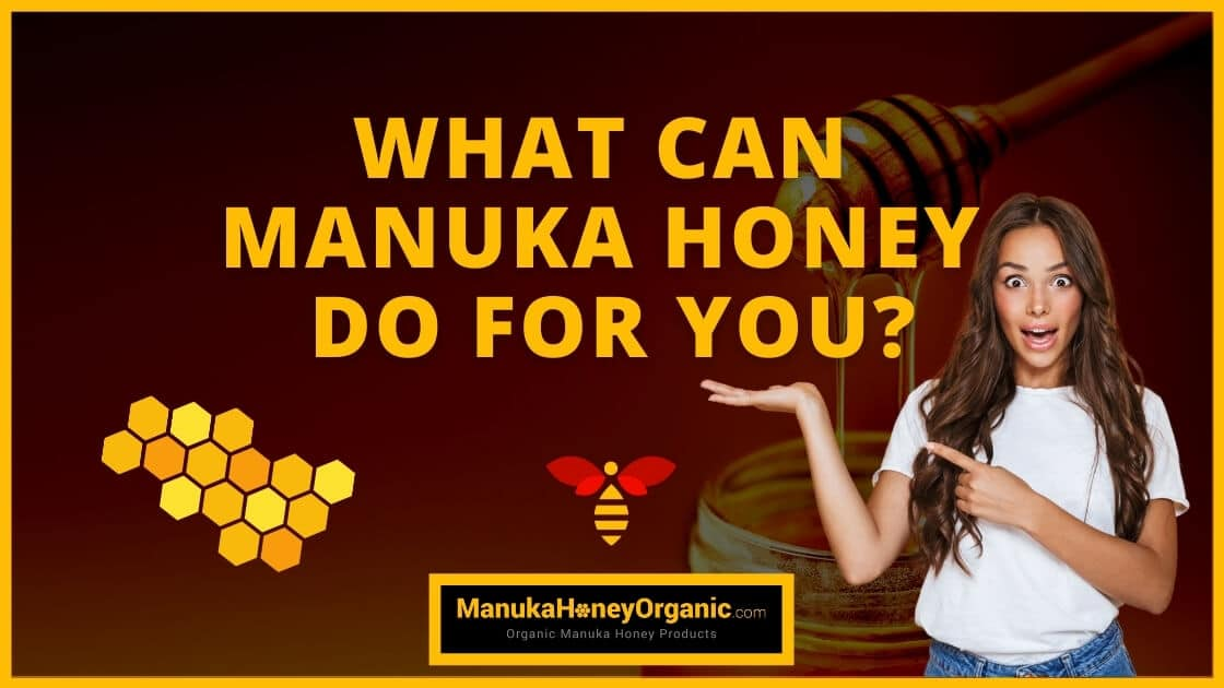 What Can Manuka Honey Do For You